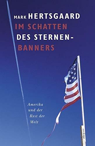 9783446202856: Im Schatten des Sternenbanners. Amerika und der Rest der Welt.