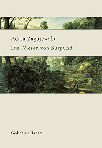 9783446203662: Die Wiesen von Burgund: Ausgew�hlte Gedichte