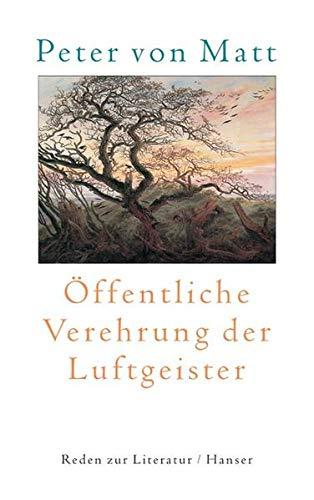 9783446203792: Öffentliche Verehrung der Luftgeister: Reden zur Literatur