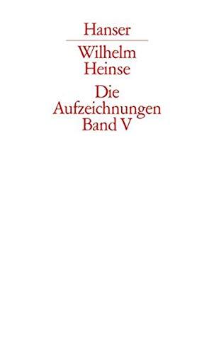 Aufzeichnungen 5: Wilhelm Heinse