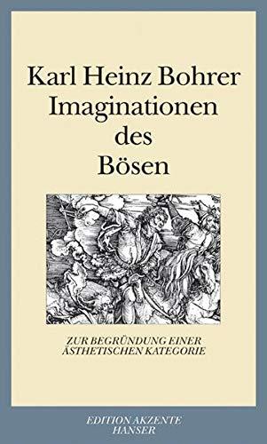 Imaginationen des Bösen: Zur Begründung einer ästhetischen Kategorie [Mar 11,.: ...