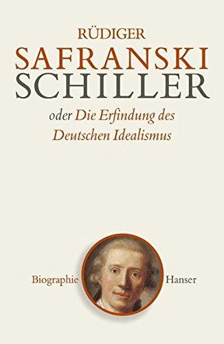 9783446205482: Schiller oder Die Erfindung des Deutschen Idealismus