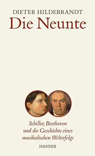 9783446205857: Die Neunte: Schiller, Beethoven und die Geschichte eines musikalischen Welterfolgs