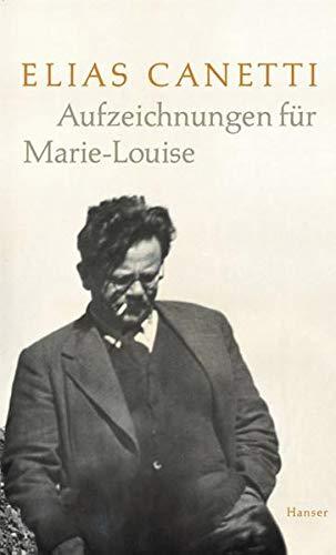 AUFZEICHNUNGEN FÜR MARIE-LOUISE. - Canetti, Elias