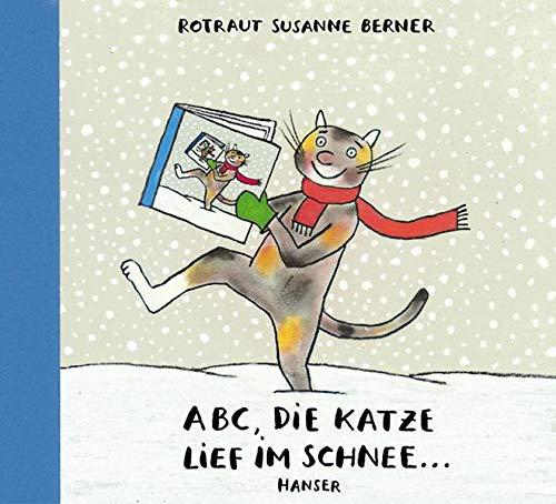ABC, die Katze lief im Schnee: Rotraut Susanne Berner