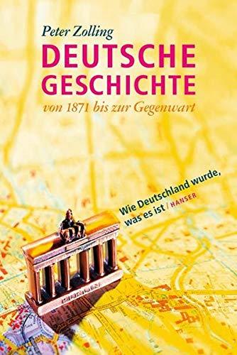 9783446206472: Deutsche Geschichte von 1871 bis zur Gegenwart: Wie Deutschland wurde, was es ist