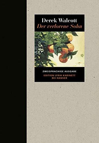 Der verlorene Sohn: Ein Poem: Derek Walcott
