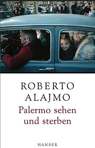 Palermo sehen und sterben [Gebundene Ausgabe] von Roberto Alajmo (Autor), Karin Krieger - Palermo é...