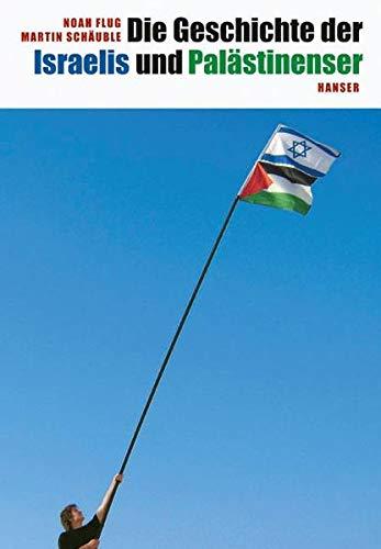 9783446209077: Die Geschichte der Israelis und Palästinenser