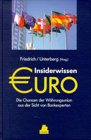 9783446210257: Insiderwissen Euro. Die Chancen der Währungsunion aus der Sicht von Bankexperten