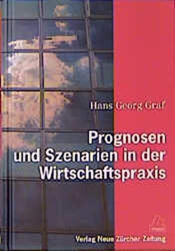 9783446210943: Prognosen und Szenarien in der Wirtschaftspraxis