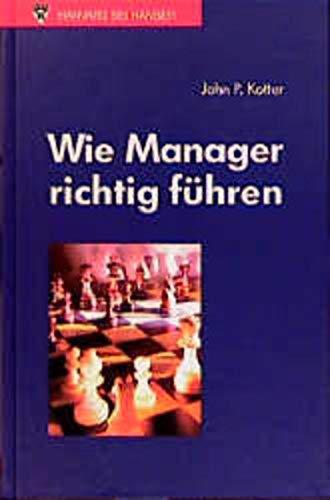 9783446212664: Wie Manager richtig führen.