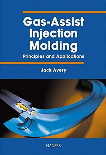 9783446212893: Gas-Assist Injection Molding: Principles and Applications
