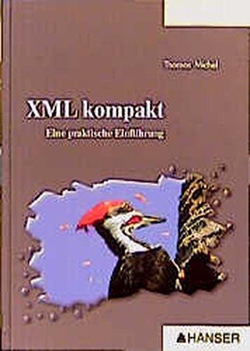 XML kompakt: Eine praktische Einführung: Thomas Michel