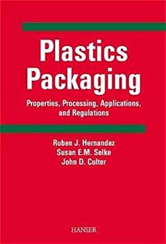 Plastics Packaging: Properties, Processing, Applications and Regulations: Culter, John D., Selke, ...