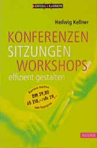 9783446214934: Konferenzen, Sitzungen, Workshops effizient gestalten