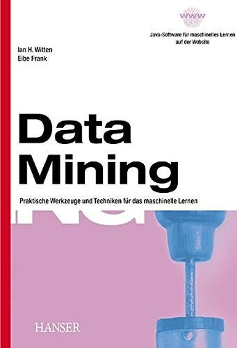 9783446215337: Data Mining: Praktische Werkzeuge und Techniken für das maschinelle Lernen