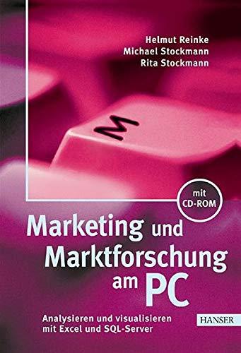 9783446215405: Marketing und Marktforschung am PC: Analysieren und visualisieren mit Excel und SQL-Server