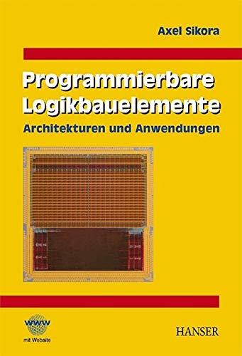 9783446216075: Programmierbare Logikbauelemente. Architekturen und Anwendungen.