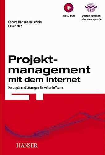 9783446216198: Projektmanagement mit dem Internet. Konzepte und Lösungen für virtuelle Teams.