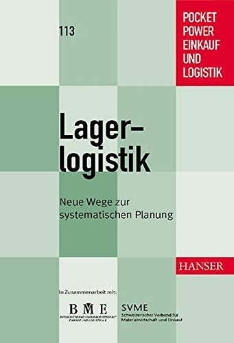 Lagerlogistik: Neue Wege zur systematischen Planung: Michael Dittrich