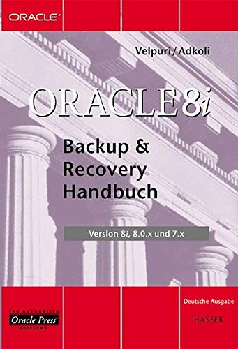 Oracle 8i. Backup-&-Recovery-Handbuch (Version 8i, 8.0.x und 7.x)