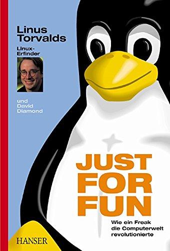 Just for fun. Wie ein Freak die Computerwelt revolutionierte. Linus Torvalds ; David Diamond. Aus dem Amerikan. von Doris Märtin - Torvalds, Linus (Verfasser) und David (Verfasser) Diamond