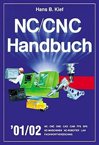 NC/CNC Handbuch 2001/2002: NC, CNC, DNC, CAD,: Kief, Hans B.