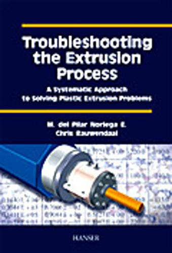 9783446217669: Troubleshooting the Extrusion Process: A Systematic Approach to Solving Plastic Extrusion Problems