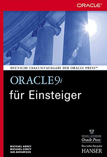 Oracle9i für Einsteiger (9783446219212) by Michael Abbey; Michael Corey; Ian Abramson