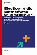 9783446219502: Einstieg in die Mathematik für Fachhochschulen: Mit über 400 Aufgaben und den zugehörigen vollständigen Lösungsgängen
