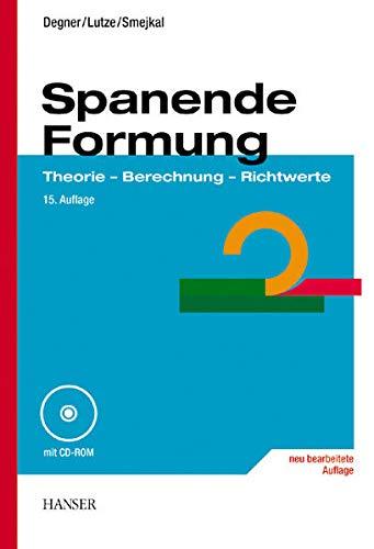 Spanende Formung. - Theorie Berechnung Richtwerte.: Degner / Lutze
