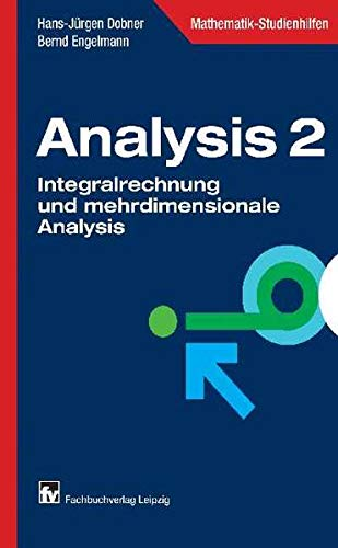 9783446222403: Analysis 2: Integralrechnung und mehrdimensionale Analysis