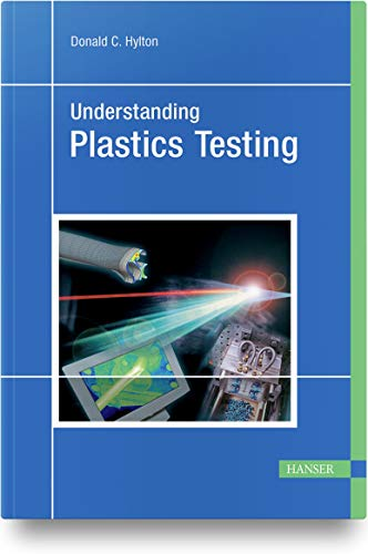 Understanding Plastics Testing: Donald C. Hylton