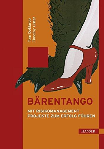 9783446223332: Bärentango. Mit Risikomanagement Projekte zum Erfolg führen.
