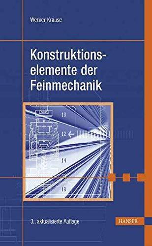Konstruktionselemente der Feinmechanik: Werner Krause