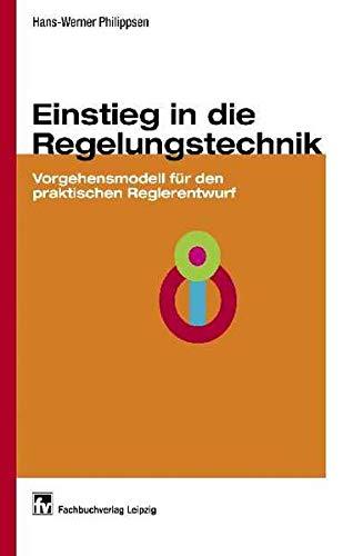 9783446223776: Einstieg in die Regelungstechnik: Vorgehensmodell für den praktischen Reglerentwurf
