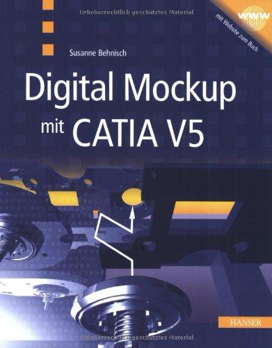 9783446223790: Digital Mockup mit CATIA V5. Beherrschen von großen Baugruppen in CATA V5.