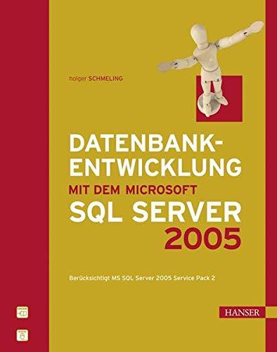 Datenbankentwicklung mit dem Microsoft SQL Server 2005 [Gebundene Ausgabe] Holger Schmeling (Autor)...