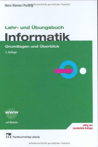 9783446225435: Lehr- und Übungsbuch Informatik 1: Grundlagen und Überblick. Mit Beispielen, Aufgaben, Kontrollfragen und Referatsthemen. Mit Website zum Buch