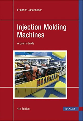 9783446225817: Injection Molding Machines: A User's Guide