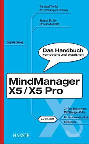 MindManager X5, X5 Pro. Das Handbuch (The visual tool for brainstorming and planning - steigern S...