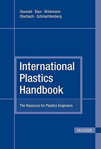 International Plastics Handbook: The Resource for Plastics Engineers: Osswald, Tim A.; Baur, Erwin;...