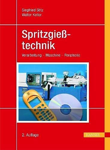 9783446229211: Spritzgießtechnik: Verarbeitung, Maschinen, Peripherie