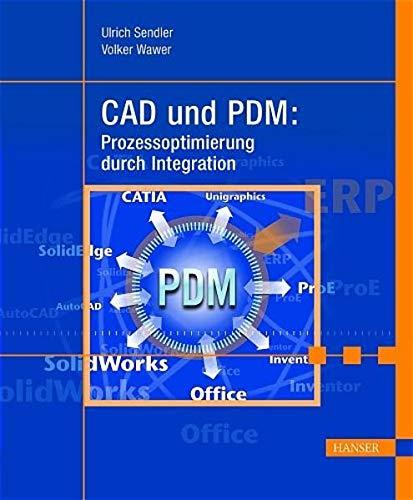 9783446229501: CAD und PDM: Prozessoptimierung durch Integration