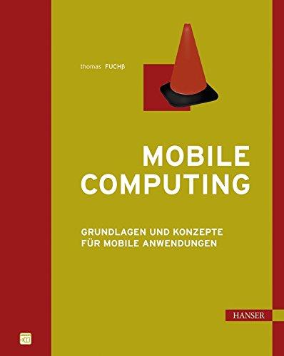 Mobile Computing: Grundlagen und Konzepte für mobile: Thomas Fuchß