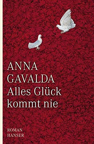 Alles Gluck Kommte Nie: Anna Gavalda