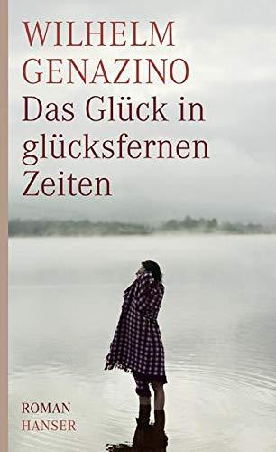 Das Glück in glücksfernen Zeiten : Roman .: Genazino, Wilhelm: