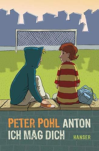 9783446234727: Anton, ich mag dich