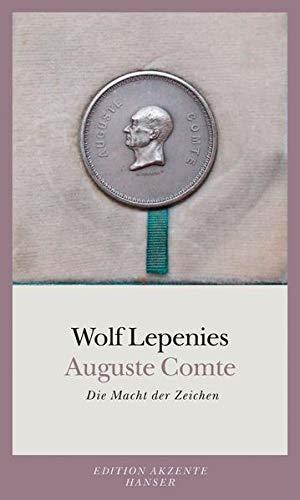 9783446235724: Auguste Comte: Die Macht der Zeichen